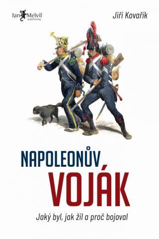 Napoleonův voják - Kovařík Jiří [E-kniha]